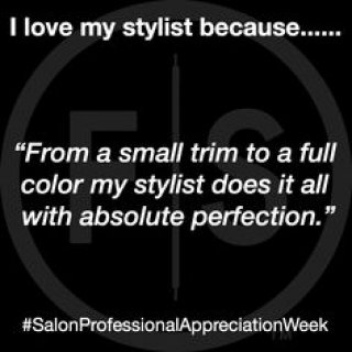 "Black image with medallion and ""I love my stylist because... 'From a Small Trim to a Full Color my stylist does it all with absolute perfection.' #SalonProfessionalAppreciationWeek"""