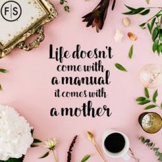 """Image of a coffee cup, flowers and gold tray on pink background with """"Life Doesn't Come With a Manual, it Comes With a Mother"""" written in black in middle"""
